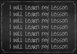 Learn my lesson